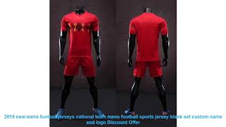 2019 new mens football jerseys national team mens football sports jers