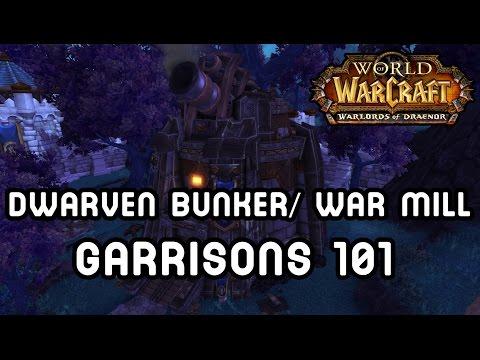DWARVEN BUNKER/WAR MILL (Garrisons 101) - Warlords of Draenor
