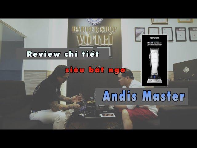 Review chi tiết Andis Master siêu bất ngờ | Vũ Trí Barbershop