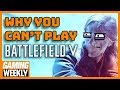 Battlefield 5's Dumbest Decision Yet - Gaming Weekly