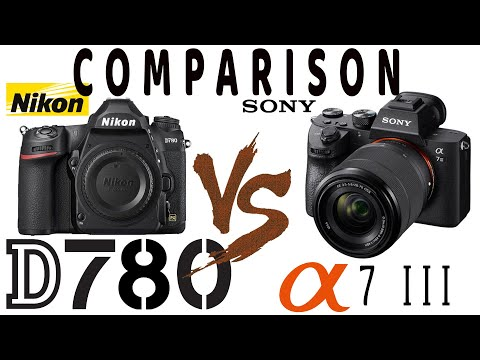 Sony A7 III Vs Nikon D780 Comparison Overview