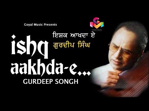 Gurdeep Singh | Ishaq Akhda E | Juke Box | Goyal Music