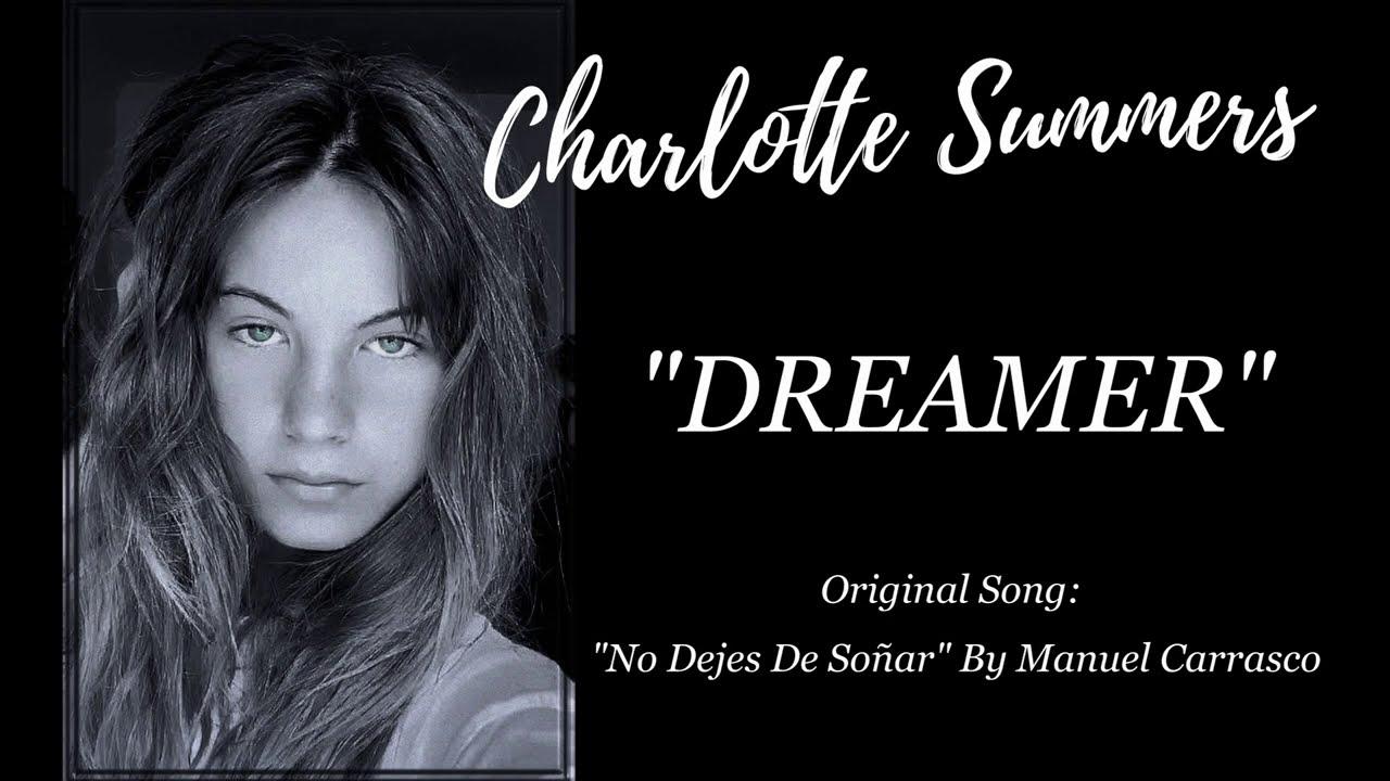 """Charlotte Summers- """"Dreamer"""" (No Dejes De Soñar)- (English Version)"""