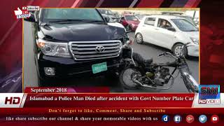 Islamabad a Police Man Died after accident with Govt Number Plate Car