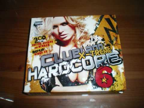 Clubland X-Treme Hardcore 6 - Now You Got Me - Hixxy & Technikore - CD 3 - Track 5