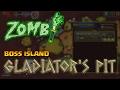 Zombi | Dungeon Boss | Boss Island | Gladiator's Pit