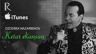 Скачать Ozodbek Nazarbekov Ketar Ekansan Озодбек Назарбеков Кетар экансан Music Version
