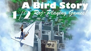 A Bird Story (1/2) Prequel To The Moon 2? (Roj-Playing Games!) LET