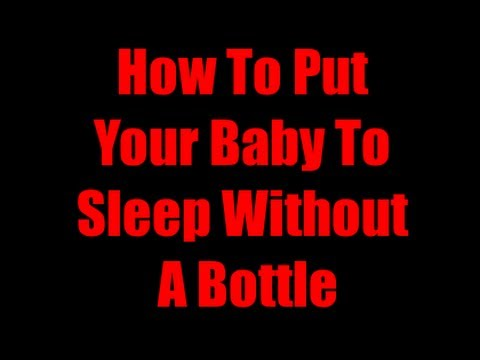 How To Put Your Baby To Sleep Without A Bottle - Fast Way ...