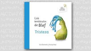 CUENTOS INFANTILES - LOS TENTÁCULOS DE BLEF: TRISTEZA (COMPLETO)