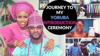 Journey to Nigerian Yoruba Introduction Ceremony | #AdenikeUnCut 022