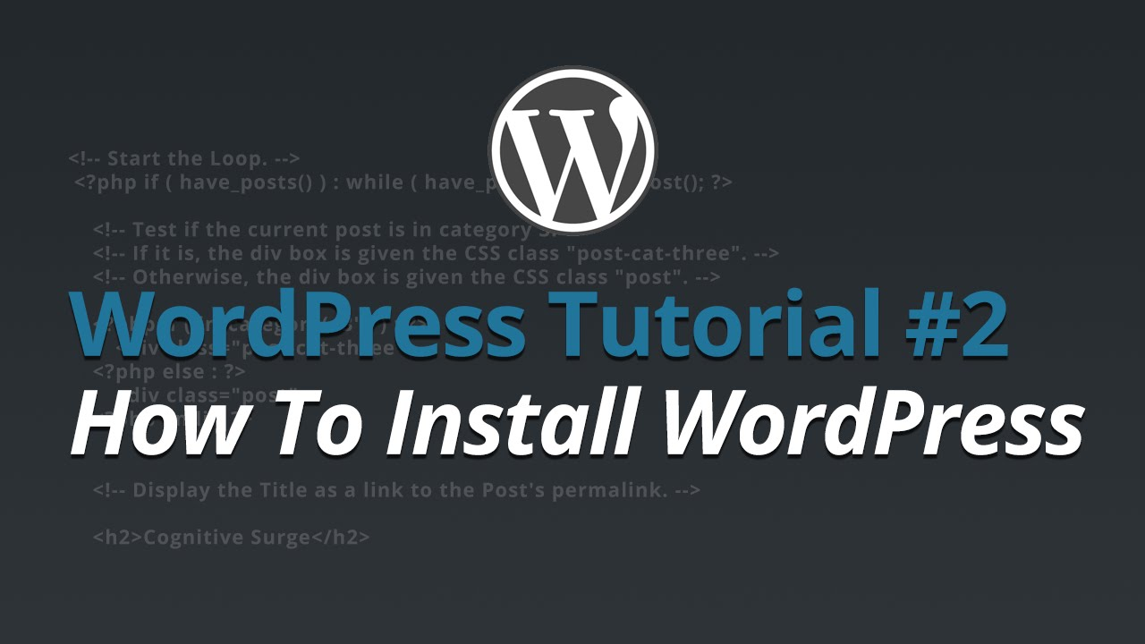 WordPress Tutorial - #2 - How To Install WordPress