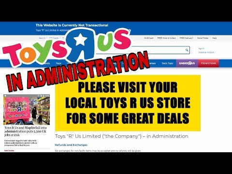 News | Toys R Us UK Goes Into Administration | Why & What Does It Mean???