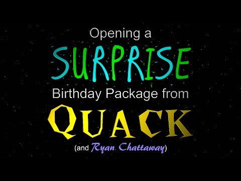 A Surprise Birthday Package from Quack (and Ryan Chattaway)