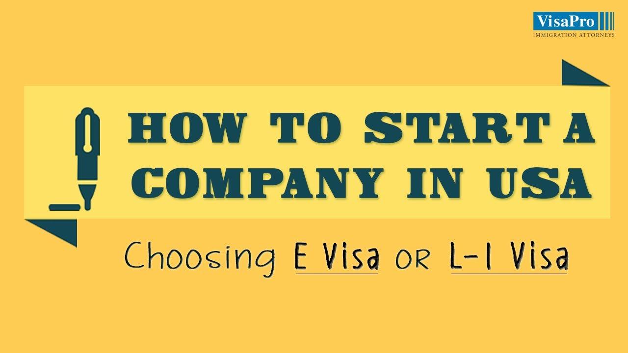 Setting Up a Company in US - Choosing L1 Visa or E Visa