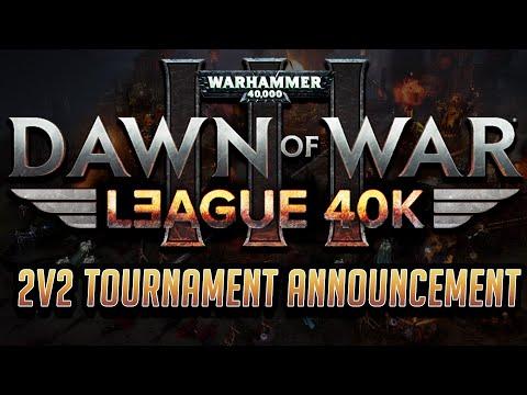 Dawn of War 3 - 2v2 Tourney Announcement for 2020 - League 40K