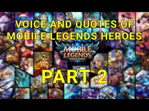 Voice And Quotes Of Mobile Legends Heroes Part 2