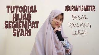 TUTORIAL HIJAB SEGIEMPAT SIMPLE DAN SYARI #UKURAN 150 X 150 CM
