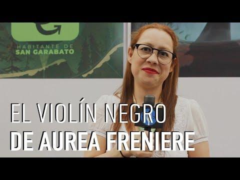 Hablamos con Aurea Freniere sobre El violín negro
