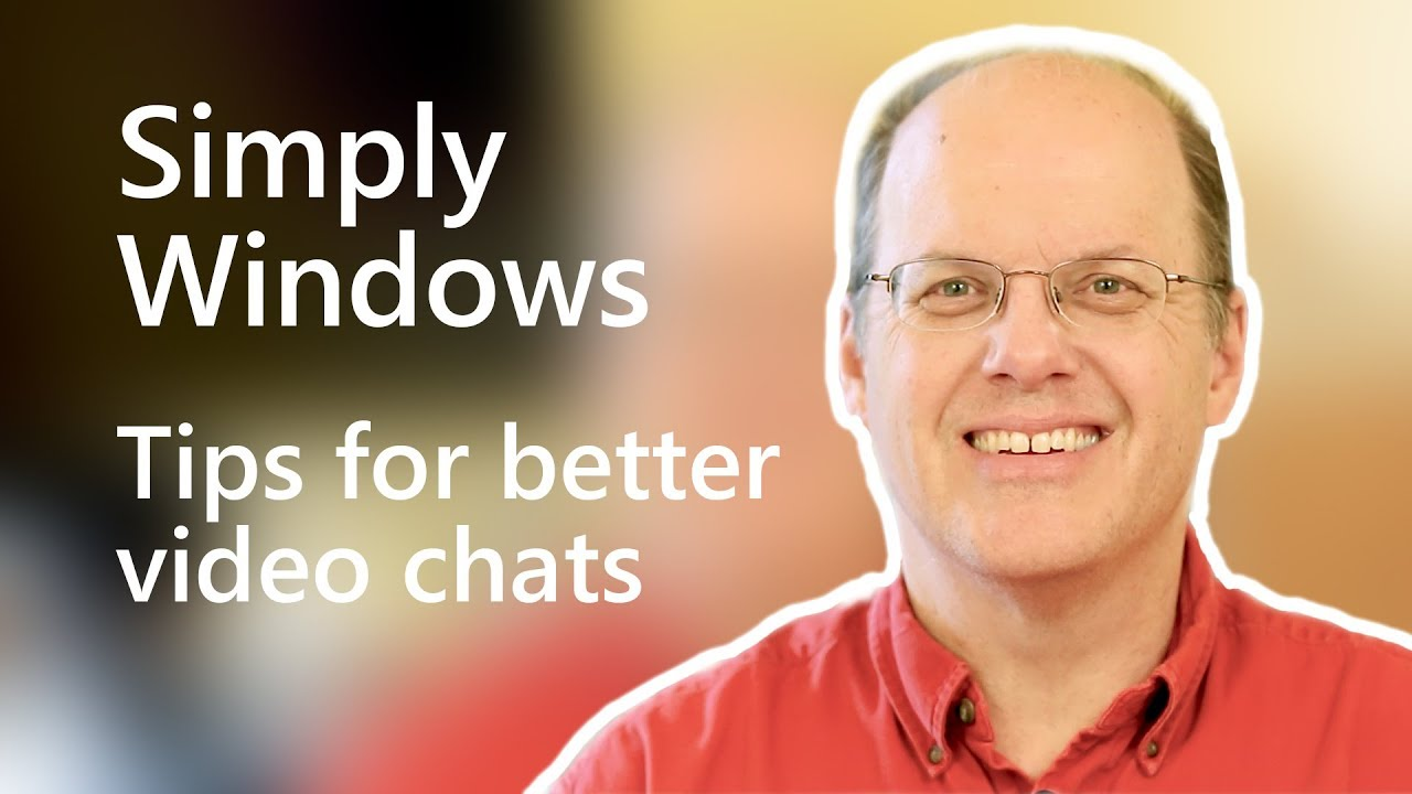 Tips for better video chats | Simply Windows - YouTube
