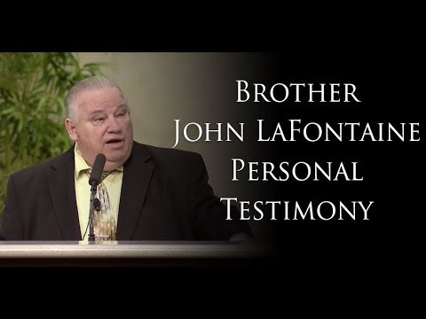 Brother John LaFontaine Personal Testimony