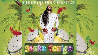 DJ Prodigio Feat. Raphael Prince of Soul - Samba Comigo