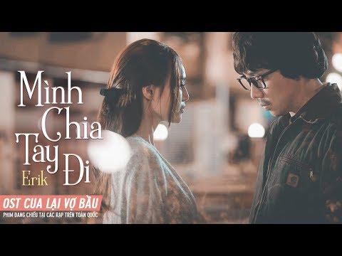 Xem phim Cua lại vợ bầu - OST CUA LẠI VỢ BẦU   Mình Chia Tay Đi - Erik   Phim Đang Chiếu