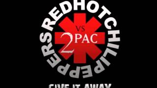 Red Hot Chili Peppers vs 2Pac - Give It Away (AudioSavage