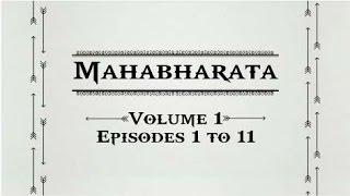 Mahabharata Volume 1 [ Episodes 1 to 11 ]