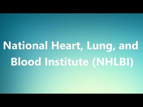 National Heart, Lung, and Blood Institute (NHLBI) - Medical Meaning and Pronunciation