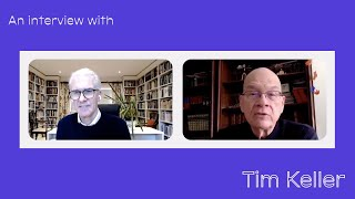 An Interview with Tim Keller - HTB at Home