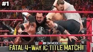 FATAL 4 WAY IC TITLE MATCH!! | WWE 2K19 GM Mode #1