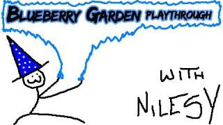 Nilesy plays Blueberry Garden VERY VERY badly! 2000 subscribers celebration!