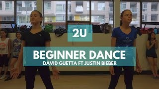 David Guetta ft Justin Bieber - 2U (Beginner Dance)