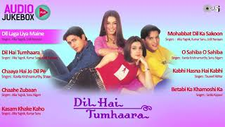 All song of dil hai tumhara