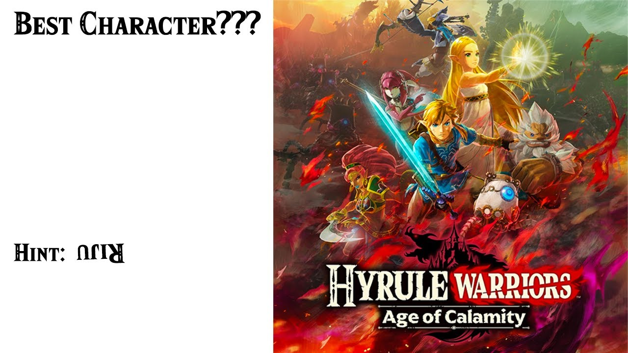 The Actual Best Character In Hyrule Warriors Age Of Calamity Youtube