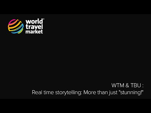 "WTM & TBU - Real time storytelling: More than just ""stunning!"" @ #WTM14 