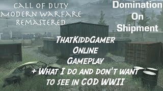 Call of Duty: Modern Warfare Remastered | Domination On Shipment | + My Dos & Donts For COD WWII