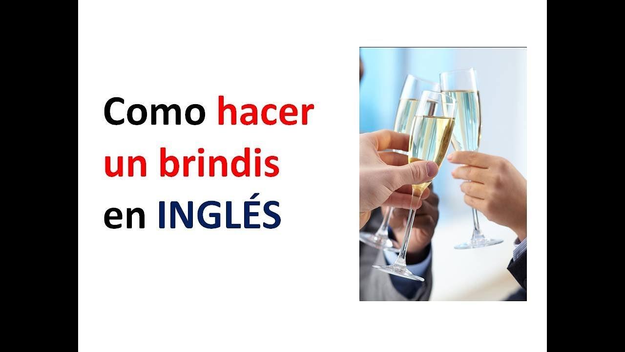 Cómo Hacer Un Brindis En Inglés
