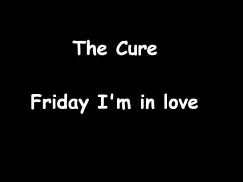 The Cure - Friday I' m in Love [ Official Edition ]
