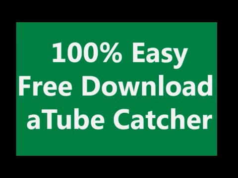 How To Download Atube Catcher