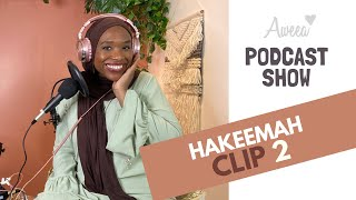 Hakeemah- Clip 2 AWEEA PODCAST SHOW