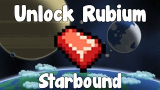 Unlocking Rubium Weapons/Armor/Other - Starbound Guide - Gullofdoom - Guide/Tutorial - BETA