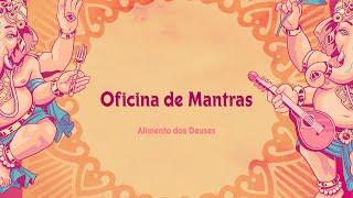 Sintonia Cultural - Oficina: Mantras com Alimento dos Deuses