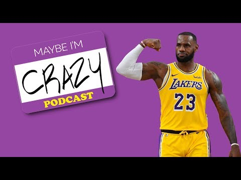 NBAs Back & LeBrons A Lock For MVP  EPISODE 63   MAYBE IM CRAZY