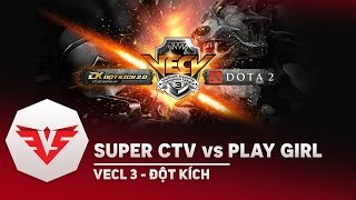 Play Girl Club vs SUPER CTV - VECL Season 3