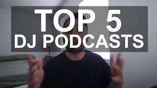 DJ Tips - Top 5 DJ Podcasts