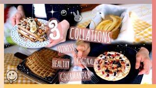 3 COLLATIONS HEALTHY, FITNESS, GOURMANDES | Petit Déjeuner ou Goûter #FitClaire - Claire
