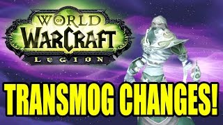 World of Warcraft: Legion BIG Transmog Changes