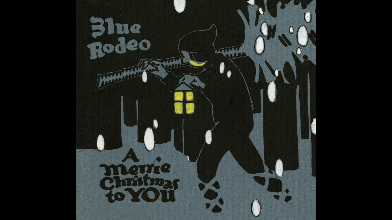 """Download Blue Rodeo - """"Have Yourself A Merry Little Christmas"""" (cover) [Audio]"""
